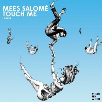 Mees Salomé Touch Me EP Filth On Acid
