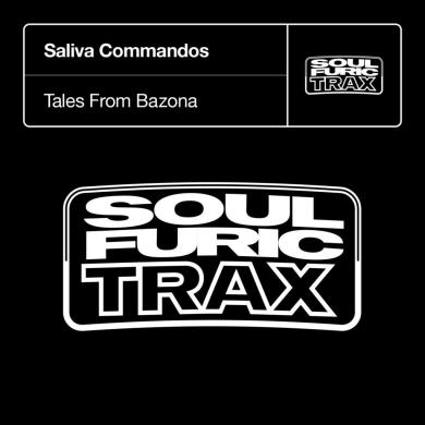 Saliva Commandos Tales From Bazona EP Soulfuric