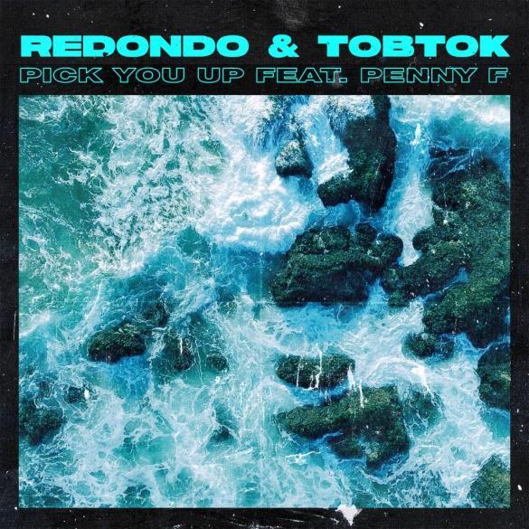 PREMIERE: Redondo & Tobtok Ft. Penny F - Pick You Up
