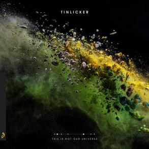 Tinlicker This Is Not Our Universe Anjuanbeats