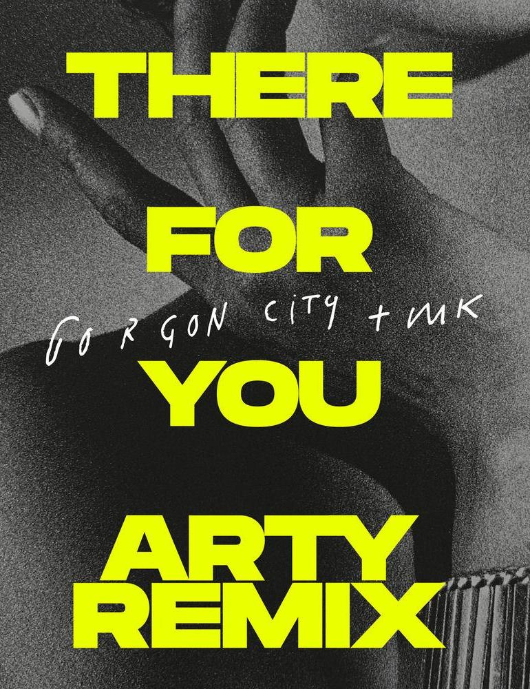 Gorgon City and MK There For You ARTY Remix