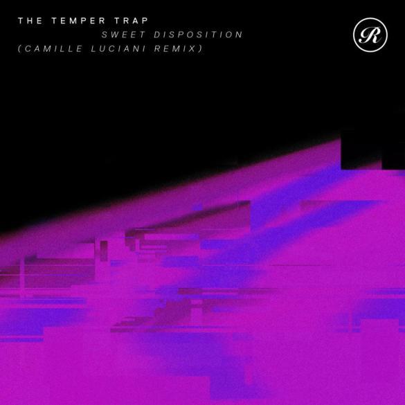 The Temper Trap Sweet Disposition Camille Luciani Renaissance