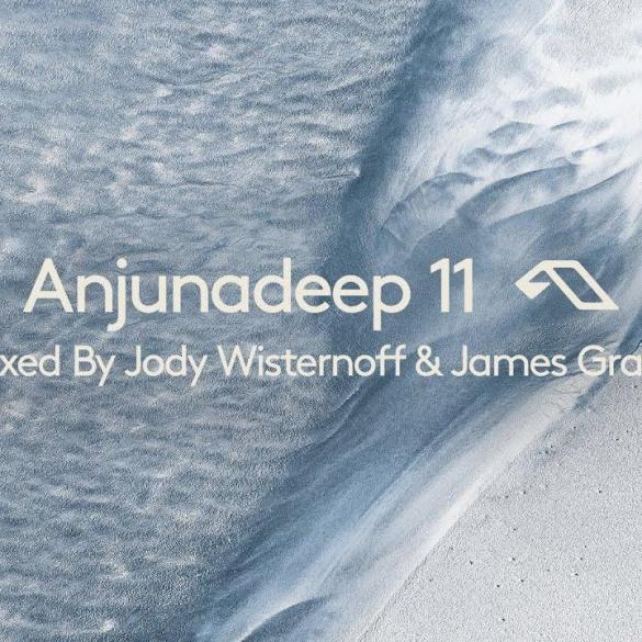 Anjunadeep 11 Jody Wisternoff James Grant