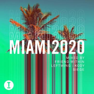 Toolroom Miami 2020 mixed by Friend Within Leftwing Kody Siege