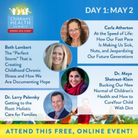 Day 1 Join me and 27 amazing experts online May 2nd to 9th for the Third Biannual Children & Teen's Health Summit, brought to you by the Lotus Health Project.