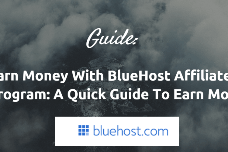 How To Make Money With BlueHost Affiliate Program:
