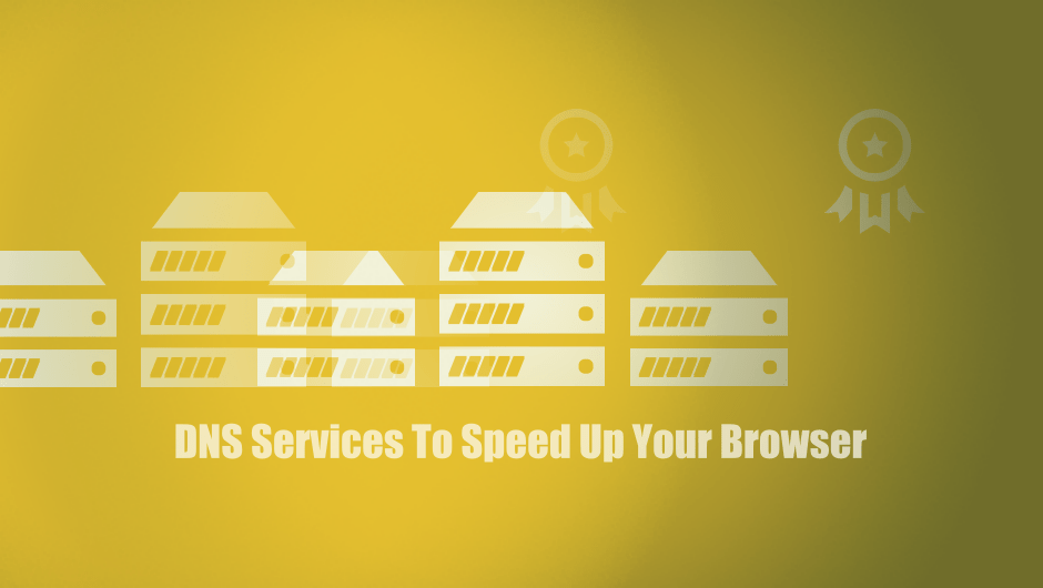 DNS Services To Speed Up Your Browser