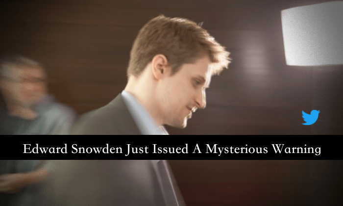 Edward Snowden Just Issued A Mysterious Warning On Twitter