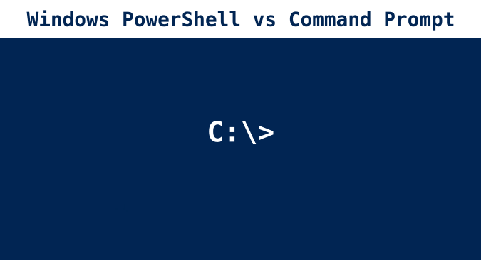 Difference Between Command Prompt & Windows PowerShell