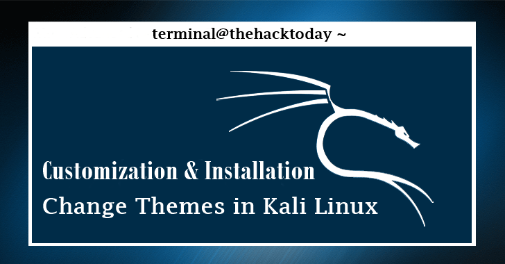 Change Themes in Kali Linux, Customization & Installation
