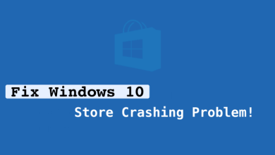 Photo of How You Can Fix Windows 10 Store Crashing Problem