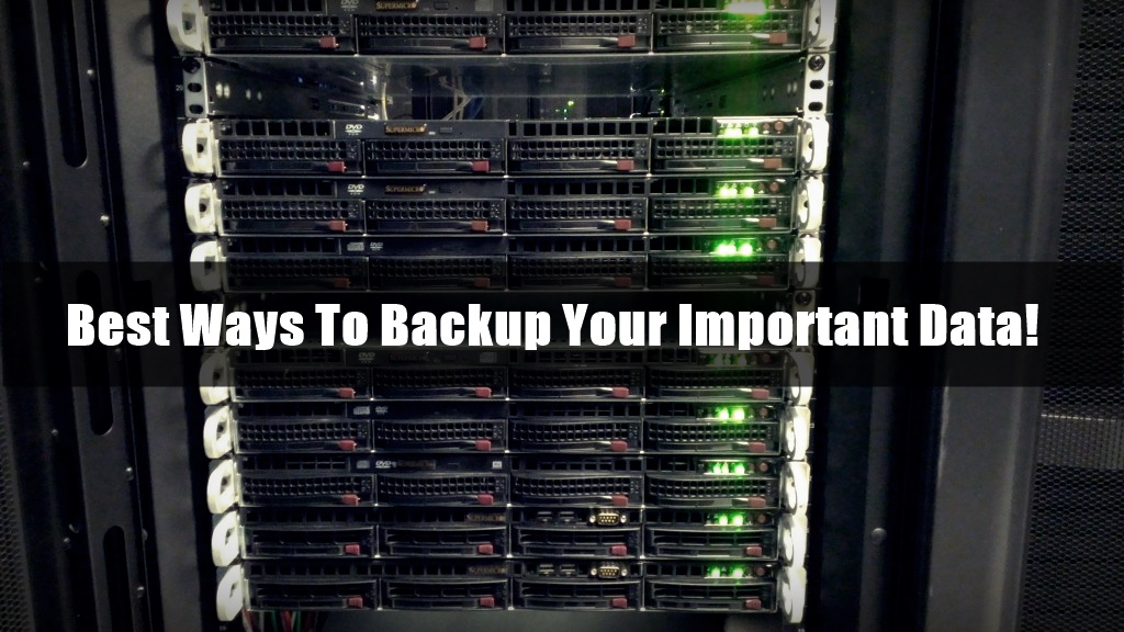 These Are The, Best Ways To Backup Your Important Data!