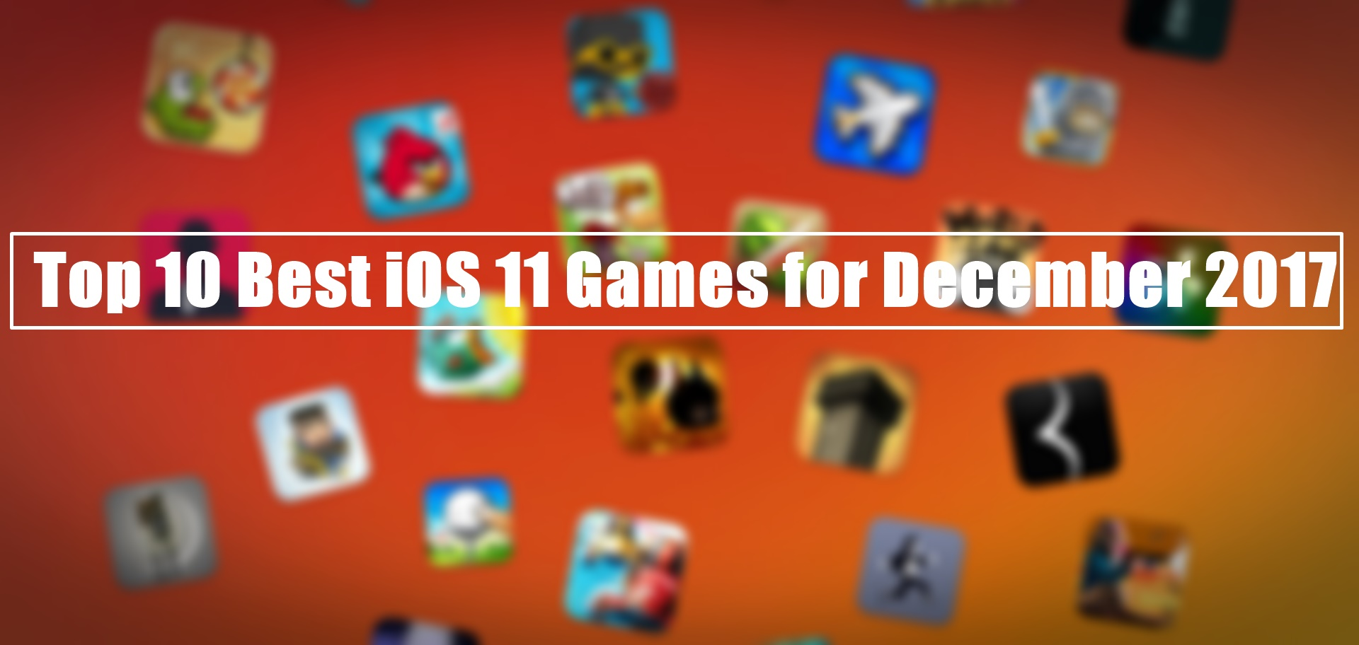 Top 10 Best iOS 11 Games for December 2017
