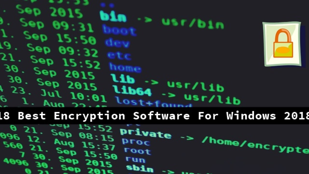 These Are The 18 Best Encryption Software For Windows