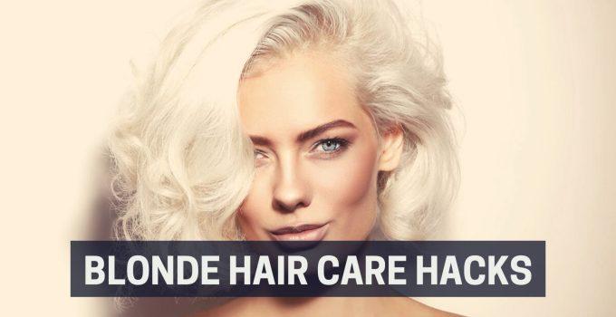 Blonde hair care hacks