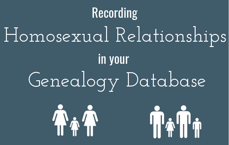 Recording Homosexual Relationships in Your Genealogy Database