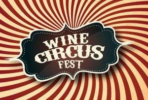 Este fin de semana no te pierdas el Wine Circus Fest