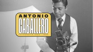 Antonio Caballero Fotografía 1953-1985