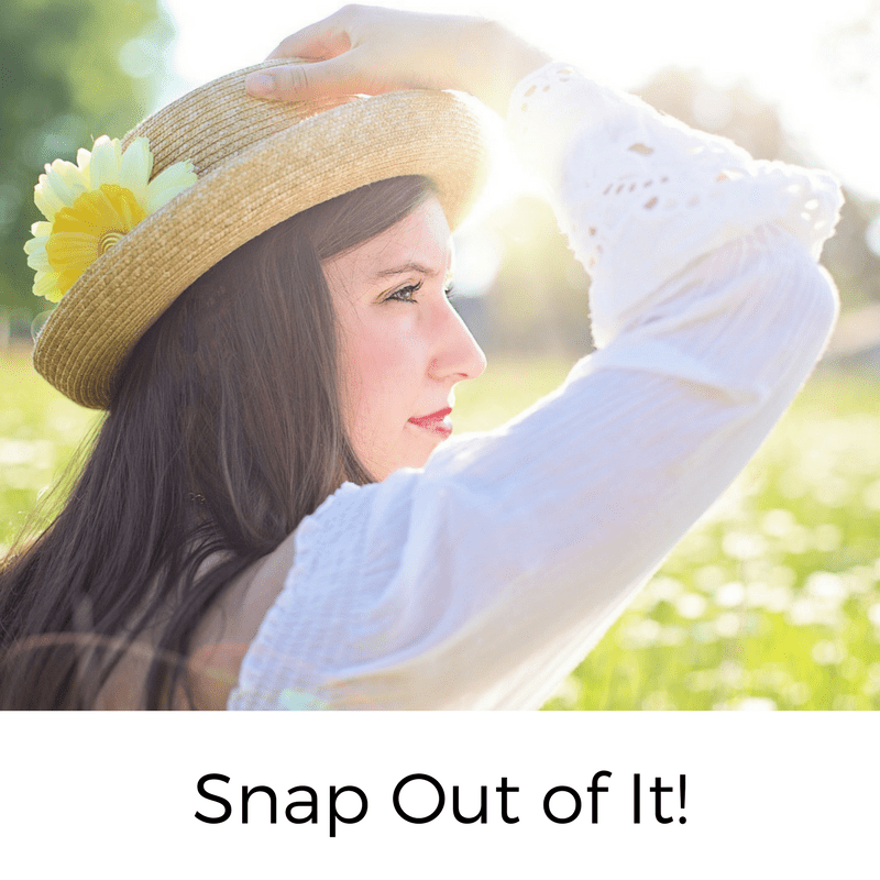 Snap Out of It!