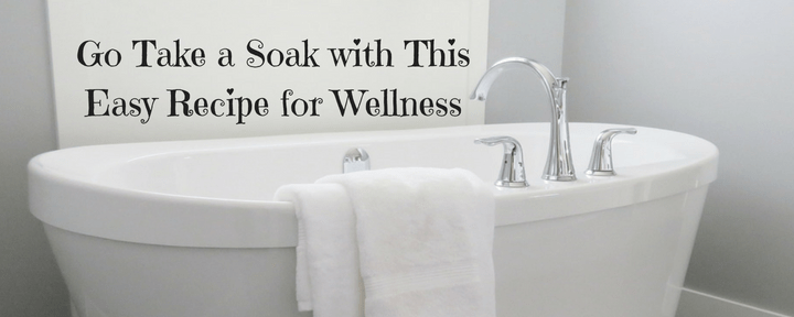 Go Take a Soak with This Easy Recipe for Wellness