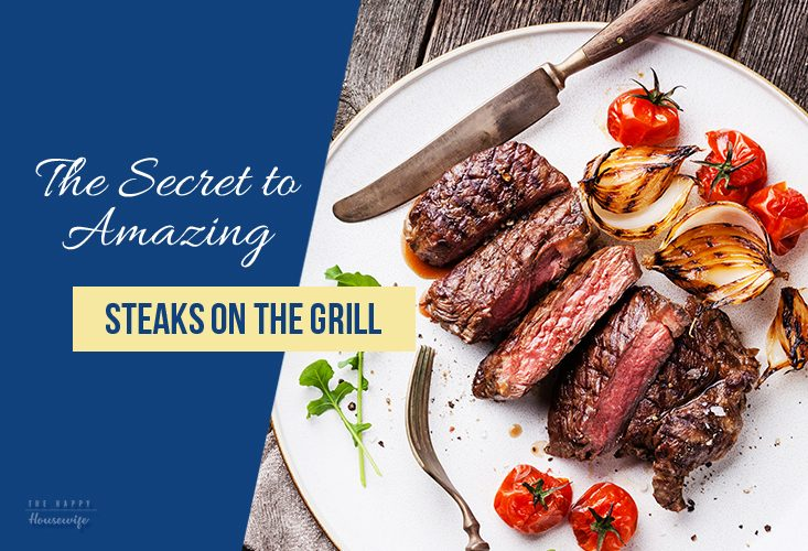 The Secret to Great Steaks on the Gril