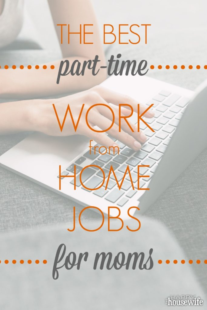 Best part time work from home jobs for moms. Legitimate ways to make money from home.