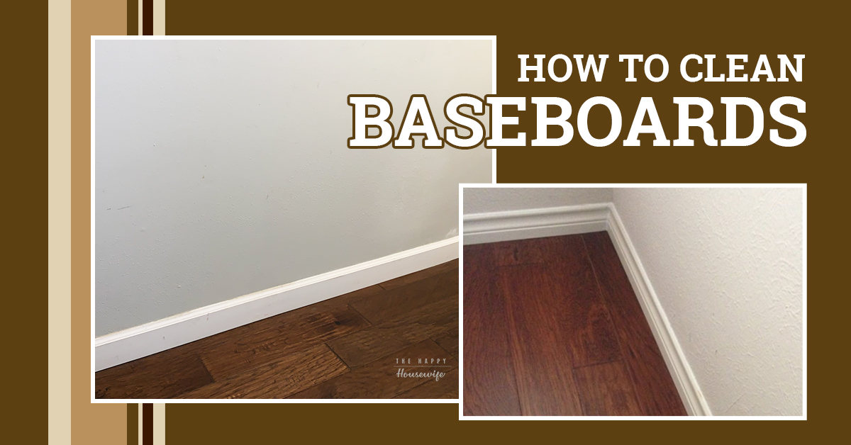 How To Clean Baseboards The Happy Housewife Home Management