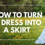 how to turn a dress into a skirt