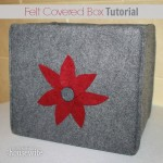 Felt Covered Box Tutorial   The Happy Housewife