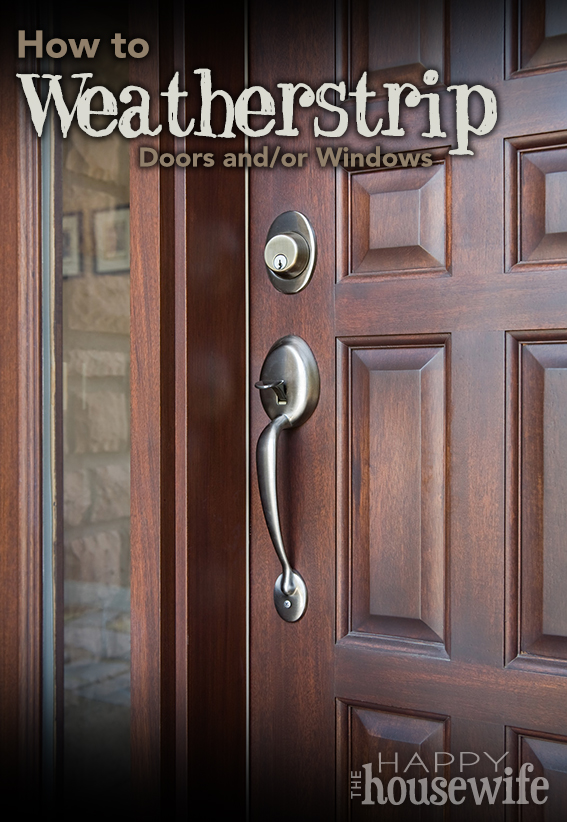 How to Weatherstrip Doors and Windows at The Happy Housewife