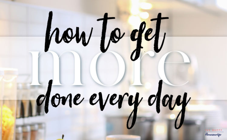 how to get more done every day