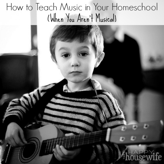 How to Teach Music in Your Homeschool (When You Aren't Musical) | The Happy Housewife
