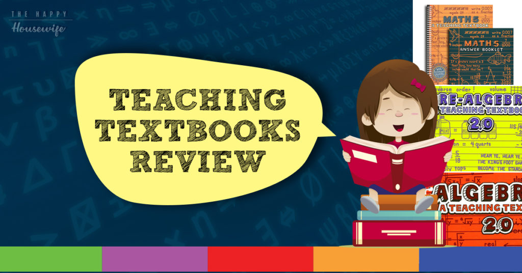 Teaching Textbooks Review The Happy Housewife Home Schooling
