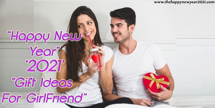 Happy New Year 2021 Gifts for Girlfriend