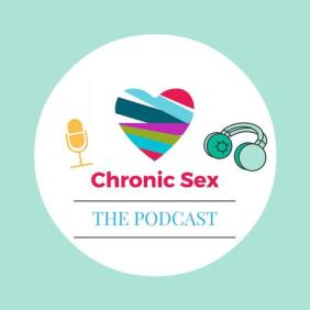 Top 10 chronic illness podcasts: Chronic sex the podcast.