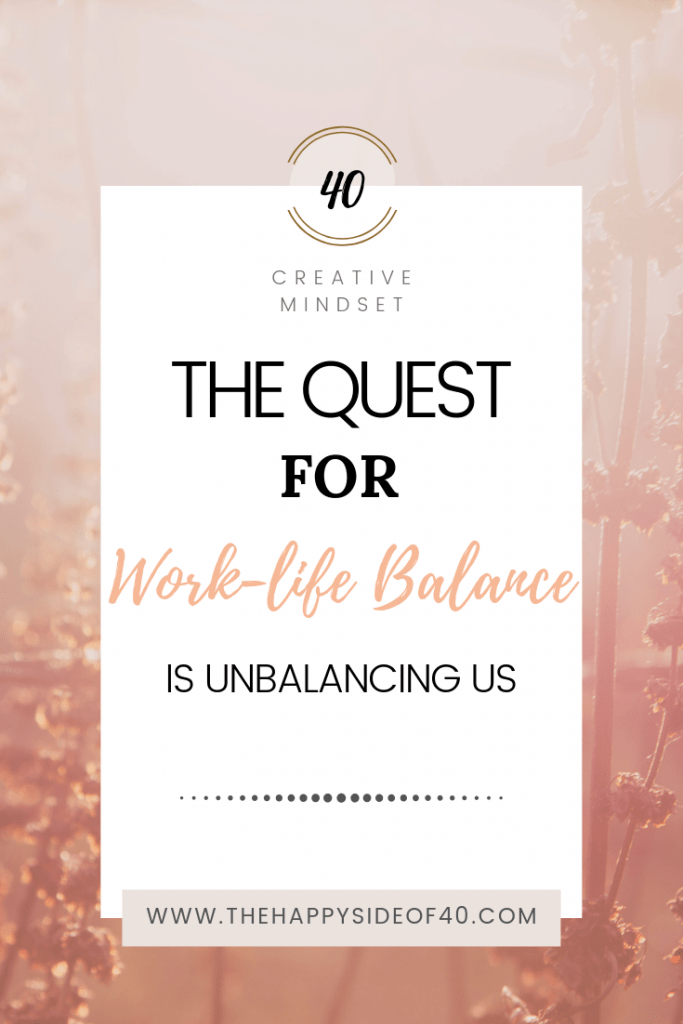 The quest for work-life balance is unbalancing us