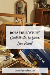 does your stuff contribute to your life plan