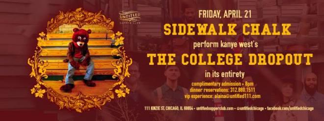 Flyer for Sidewalk Chalk hosts Kanye Tribute  weekend in Chicago April 20th-23rd