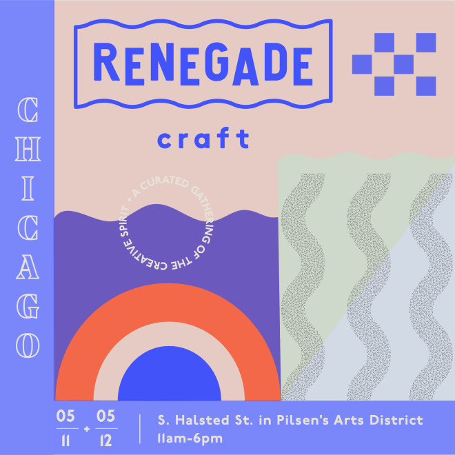 Chicago Spring Map 2019 4. 24.2019-Renegade Craft Fair-Featured in The Haute Seeker May Event Guide