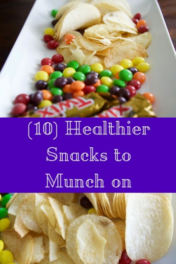 (10) Healthier Snacks to Munch on