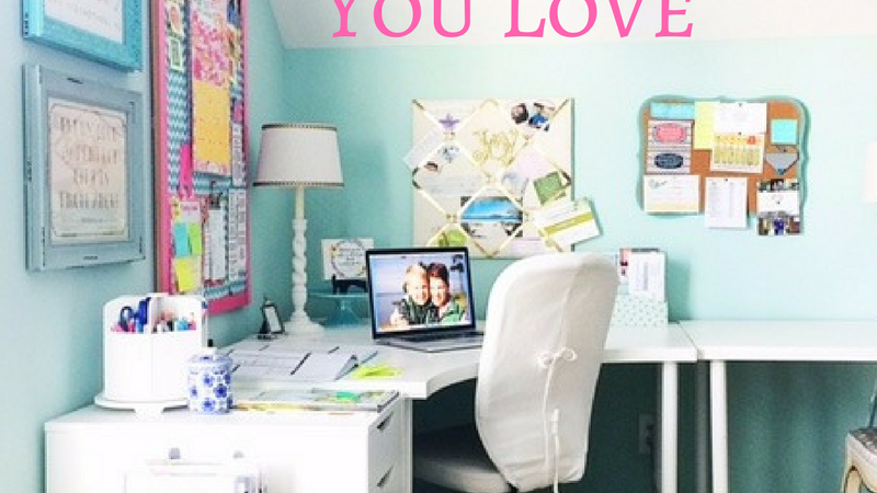 Creating a Workspace You Love