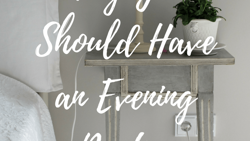 Why You Should Have an Evening Routine