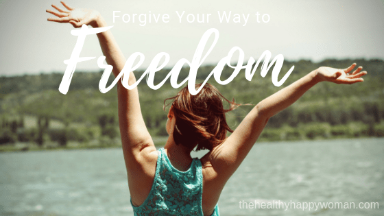 Forgiving Your Way to Freedom