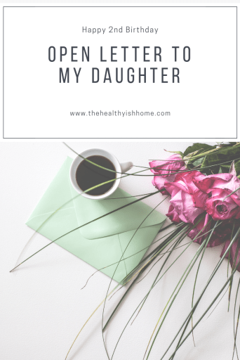 Thoughts from a mother's heart on her daughter's second birthday. #openletter #twoyearsold #birthdayletter