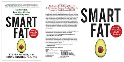 Smart Fat: Eat More Fat. Lose More Weight. Get Healthy Now Book