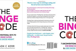 The Binge Code 7 Unconventional Keys to End Binge Eating & Lose Excess Weight