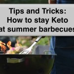 Keto summer BBQ tips and tricks