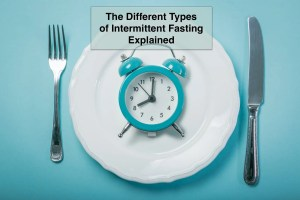 Understanding the different types of intermittent fasting