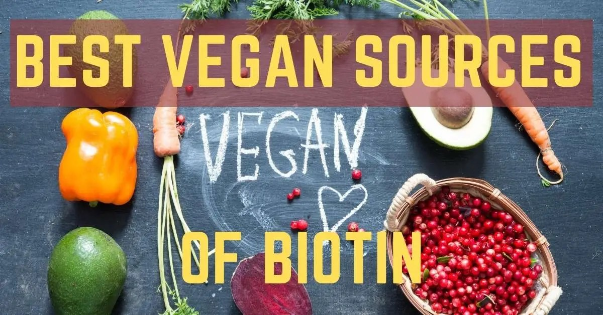 Best Vegan Sources of Biotin