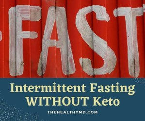 Intermittent Fasting WITHOUT Keto – Can You Still Lose Weight?